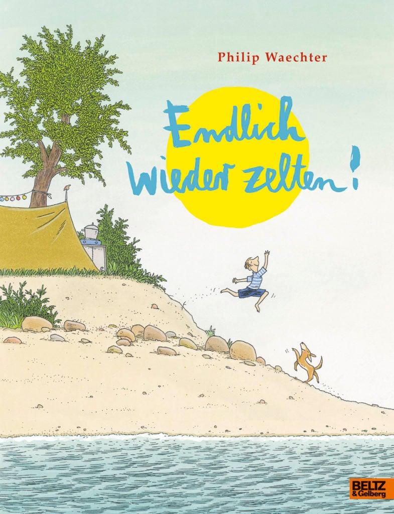 Kinderbuch Empfehlung - Endlich wieder zelten!